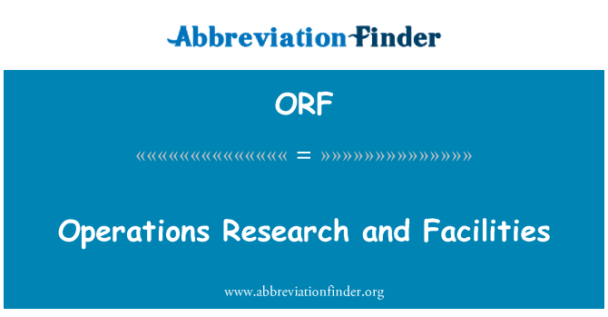 ORF: Operations Research and Facilities