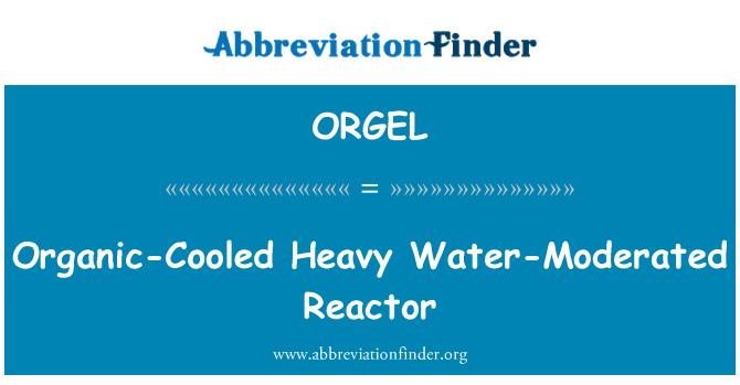 ORGEL: Organik-Cooled reaktor air berat-dikelola.