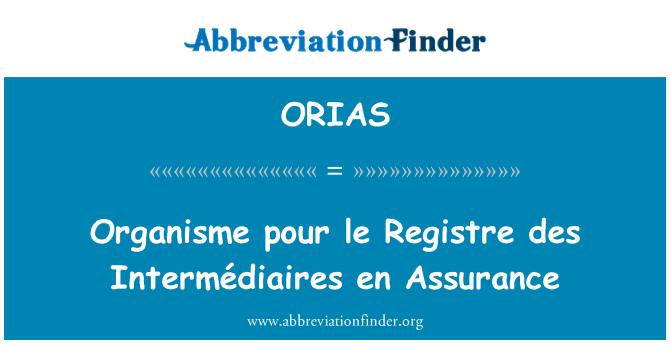 ORIAS: Organisme pour le Registre des Intermédiaires en Assurance