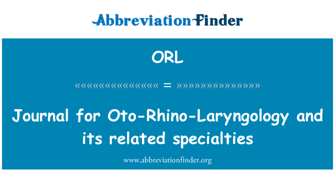 ORL: Journal for Oto-Rhino-Laryngology and its related specialties
