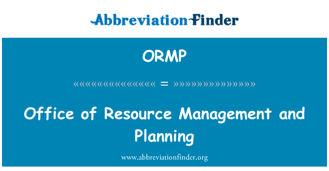 ORMP: Office of Resource Management and Planning