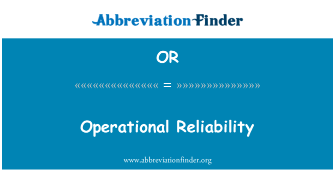 OR: Operational Reliability