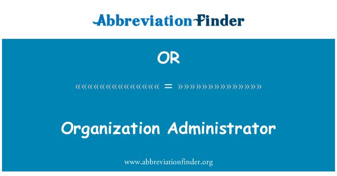 OR: Organization Administrator