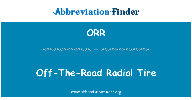 ORR: Off-The-Road Radial Tire