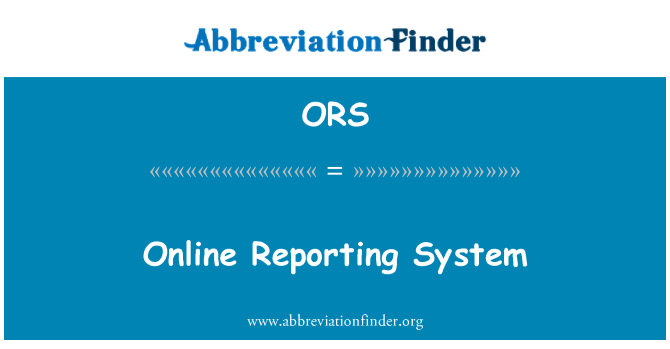 ORS: Online Reporting System