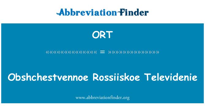 ORT: Obshchestvennoe Rossiiskoe Televidenie