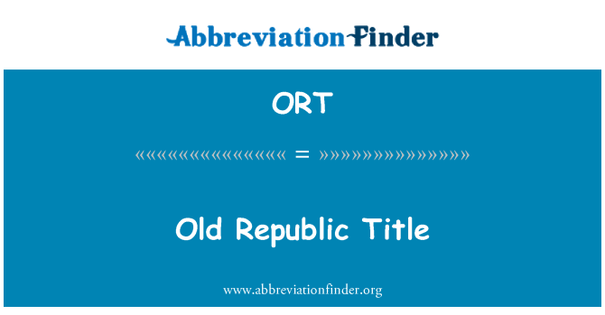 ORT: Old Republic Title