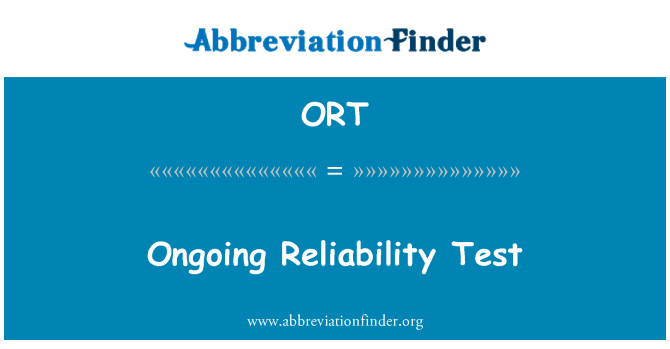 ORT: Ongoing Reliability Test