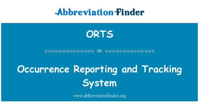 ORTS: Occurrence Reporting and Tracking System