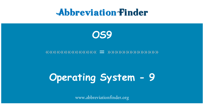 OS9: Operating System - 9