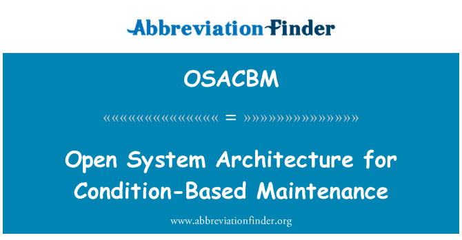 OSACBM: Open System Architecture for Condition-Based Maintenance