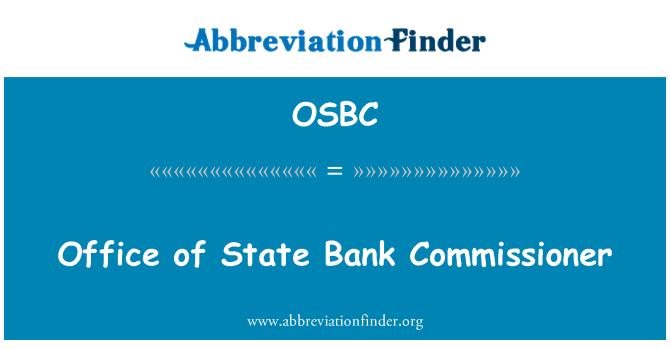 OSBC: Devlet Bankası Komiseri ofisi