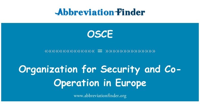 OSCE: Organization for Security and Co-Operation in Europe