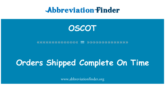 OSCOT: Orders Shipped Complete On Time
