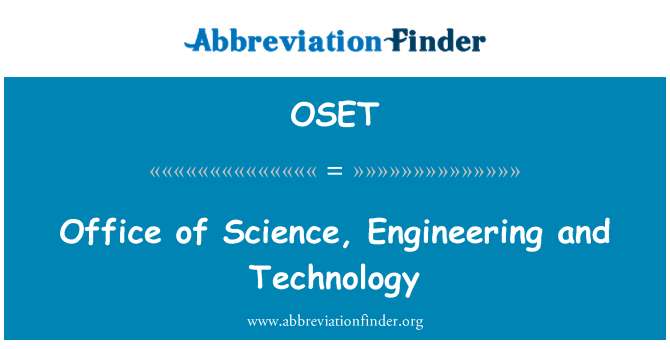 OSET: Office of Science, Engineering and Technology