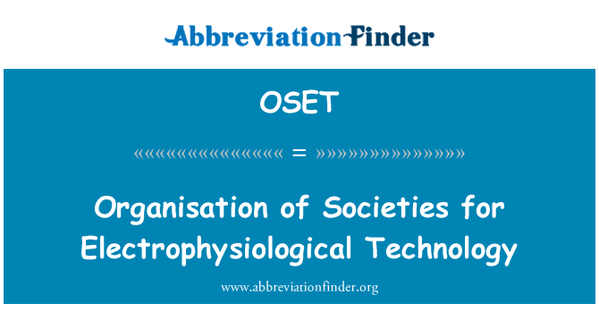 OSET: Organisation of Societies for Electrophysiological Technology