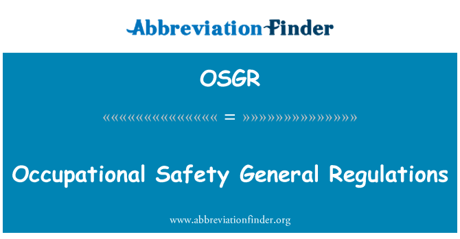 OSGR: Occupational Safety General Regulations