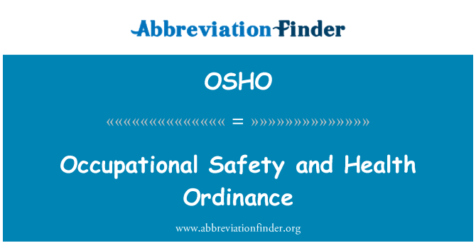 OSHO: Occupational Safety and Health Ordinance