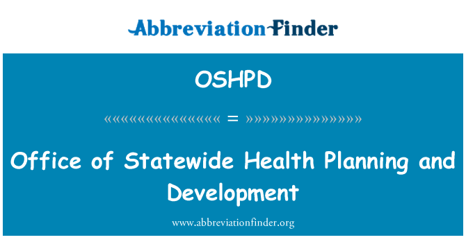 OSHPD: Office of Statewide Health Planning and Development