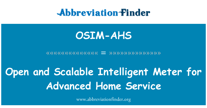OSIM-AHS: Open and Scalable Intelligent Meter for Advanced Home Service