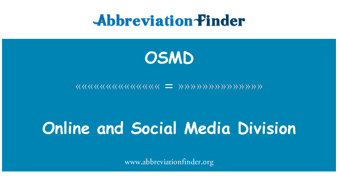 OSMD: Online and Social Media Division