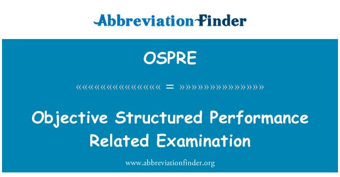OSPRE: Rendimiento objetivo estructurado relacionados con el examen