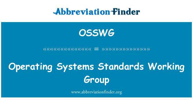 OSSWG: Operating Systems Standards Working Group