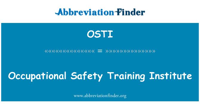 OSTI: Töökeskkonna ohutuse koolitusasutuse