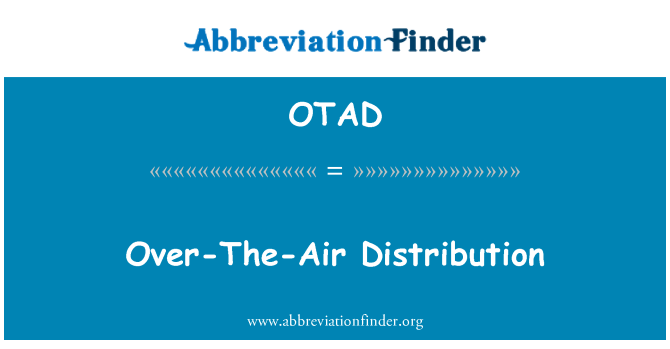 OTAD: Over-The-Air Distribution