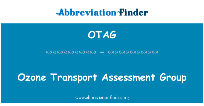 OTAG: Ozone Transport Assessment Group