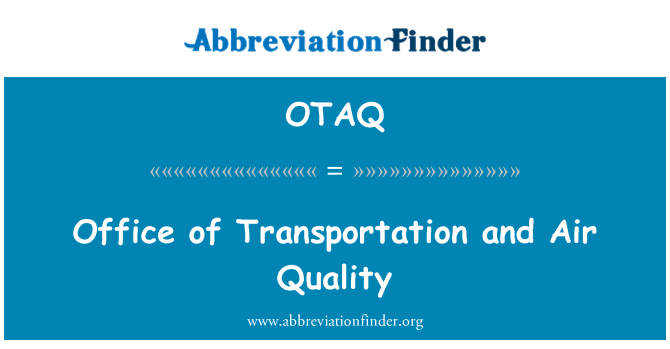 OTAQ: Office of Transportation and Air Quality