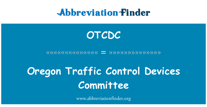 OTCDC: Oregon Traffic Control Devices Committee