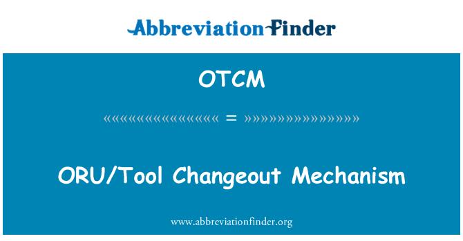 OTCM: Mecanismo de cambio ORU/herramienta