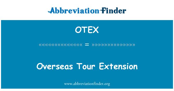 OTEX: Extensión de gira en el extranjero