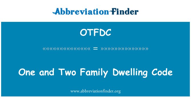 OTFDC: One and Two Family Dwelling Code