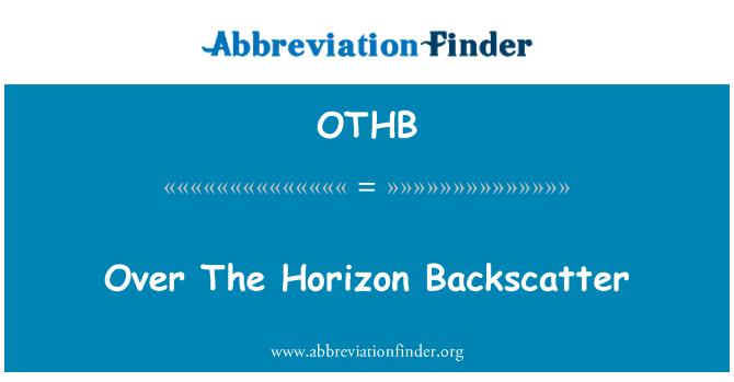 OTHB: Over The Horizon Backscatter