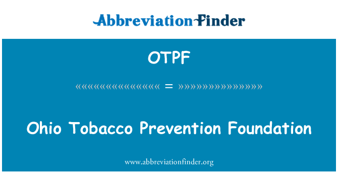 OTPF: Ohio Tobacco Prevention Foundation