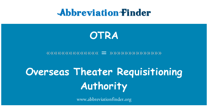 OTRA: Overseas Theater Requisitioning Authority
