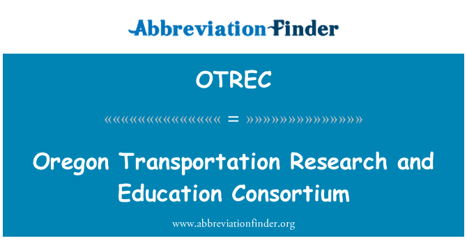 OTREC: Oregon Transportation Research and Education Consortium