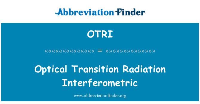 OTRI: Radiación óptica transición interferométrica