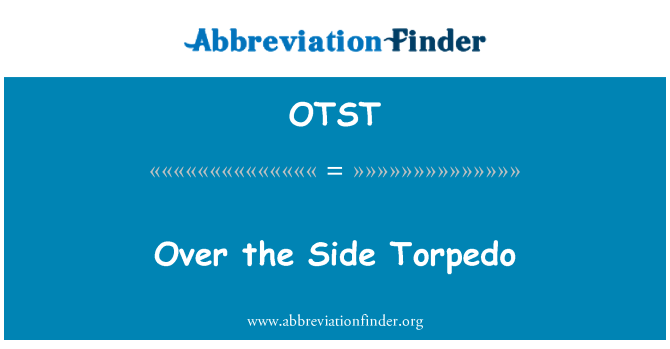 OTST: Over the Side Torpedo