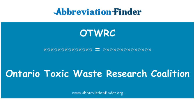 OTWRC: Ontario Toxic Waste Research Coalition