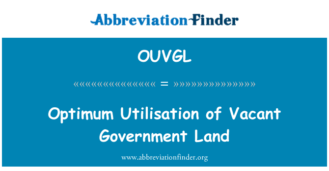 OUVGL: Optimum Utilisation of Vacant Government Land