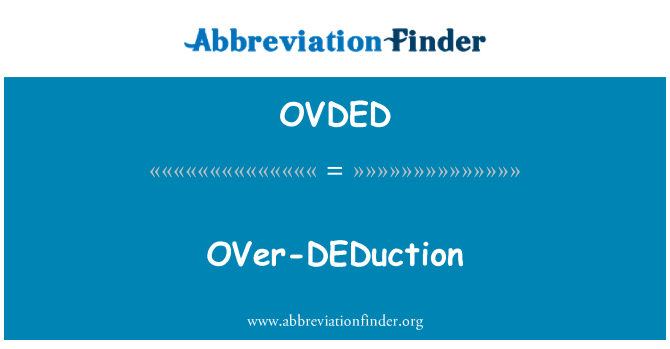 OVDED: OVer-DEDuction