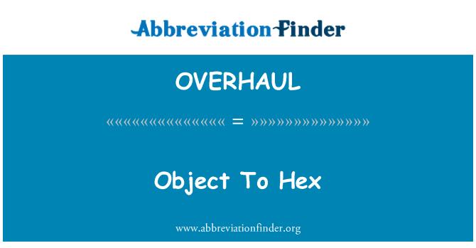 OVERHAUL: Objek Hex
