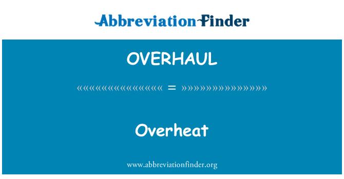 OVERHAUL: 过热