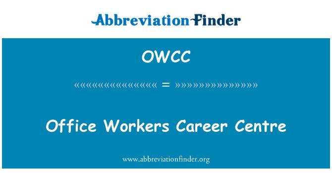 OWCC: Ofis çalışanlarının Kariyer Merkezi