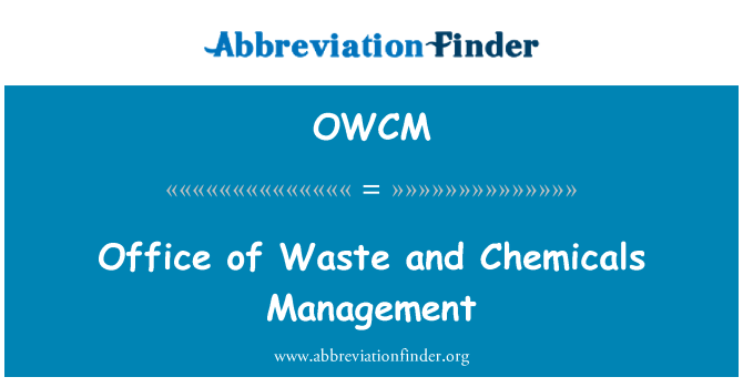 OWCM: Office of Waste and Chemicals Management