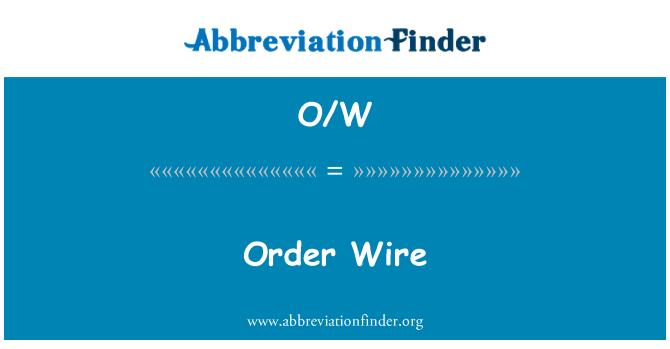 O/W: Order Wire