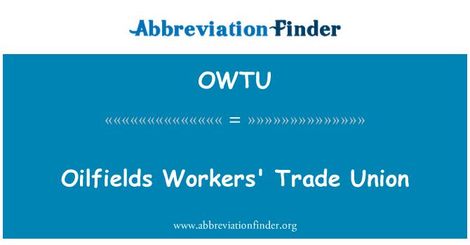 OWTU: Oilfields Workers' Trade Union